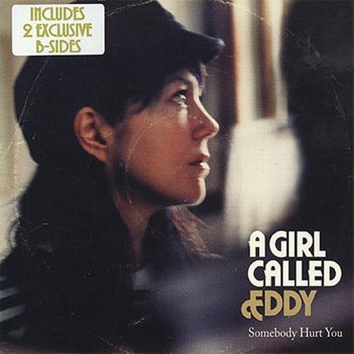 A Girl Called Eddy - Somebody Hurt You CD cover